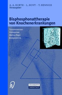 Bisphosphonattherapie von Knochenerkrankungen von Hennigs,  T., Hovy,  L., Kurth,  A.A.