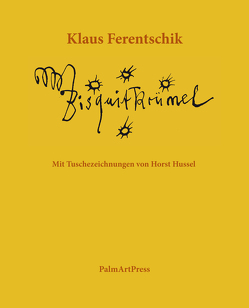 Bisquitkrümel von Ferentschik,  Klaus, Hussel,  Horst
