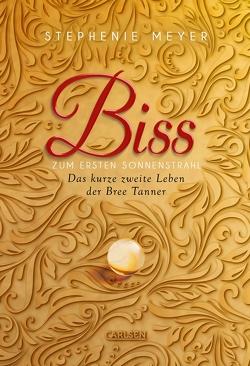 Biss zum ersten Sonnenstrahl (Bella und Edward ) von Diestelmeier,  Katharina, Meyer,  Stephenie