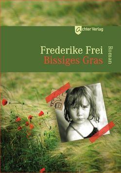 Bissiges Gras von Frei,  Frederike
