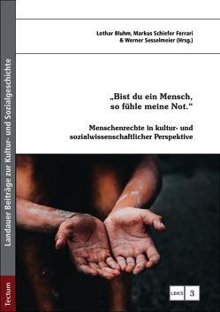 """""""Bist du ein Mensch, so fühle meine Not."""" von Bluhm,  Lothar, Ferrari,  Markus Schiefer, Sesselmeier,  Werner"""