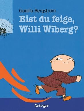 Bist du feige, Willi Wiberg? von Bergström,  Gunilla, Kutsch,  Angelika