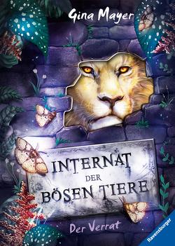 Internat der bösen Tiere, Band 4: Der Verrat von Mayer,  Gina, Vath,  Clara