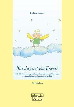 Bist du jetzt ein Engel? von Cramer,  Barbara