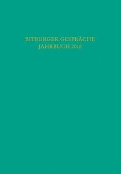 Bitburger Gespräche / Bitburger Gespräche Jahrbuch 2018 von Institut für Rechtspolitik an der Universität Trier, Stiftung Gesellschaft für Rechtspolitik,  Trier,  Trier