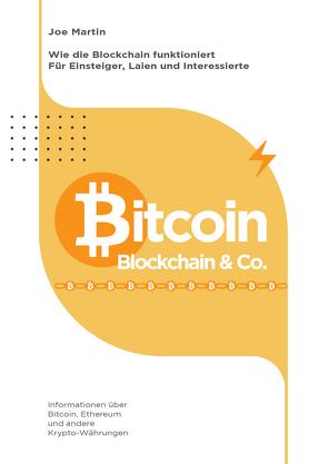Bitcoin, Blockchain & Co. — Die Wahrheit und nichts als die Wahrheit (überarbeitete Ausgabe 2021/22) von Martin,  Joe