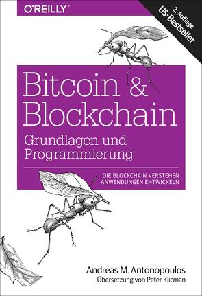 Bitcoin & Blockchain – Grundlagen und Programmierung von Antonopoulos,  Andreas M., Klicman,  Peter