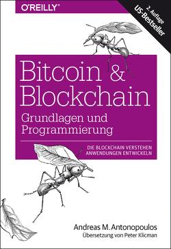 Bitcoin – Grundlagen und Programmierung von Antonopoulos,  Andreas M., Klicman,  Peter