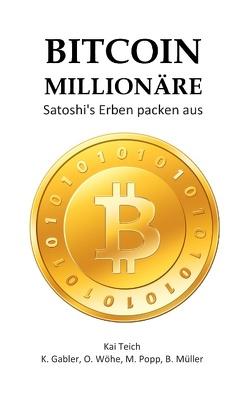 Bitcoin Millionäre von Gabler,  K., Mueller,  B., Popp,  M., Teich,  Kai, Wöhe,  O.