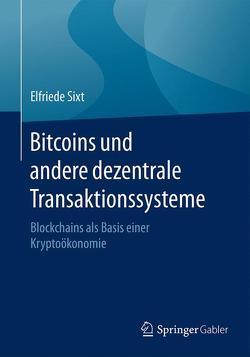 Bitcoins und andere dezentrale Transaktionssysteme von Sixt,  Elfriede