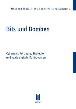 Bits und Bomben von Kloiber,  Manfred, Rähm,  Jan, Welchering,  Peter