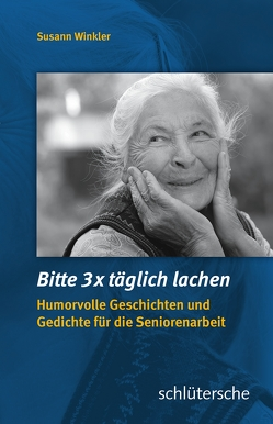 Bitte 3x täglich lachen von Winkler,  Susann