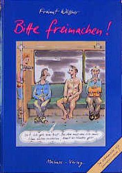 Bitte Freimachen! von Woessner,  Freimut