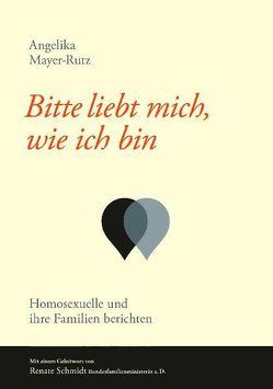 Bitte liebt mich, wie ich bin von Mayer-Rutz,  Angelika