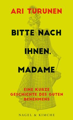 Bitte nach Ihnen, Madame von Partanen,  Markus, Schrey-Vasara,  Gabriele, Turunen,  Ari