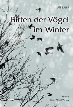 Bitten der Vögel im Winter von Bales,  Ute