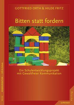 Bitten statt fordern von Fritz-Krappen,  Hilde, Orth,  Gottfried