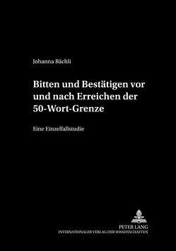 Bitten und Bestätigen vor und nach Erreichen der 50-Wort-Grenze von Bächli,  Johanna