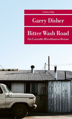 Bitter Wash Road von Disher,  Garry, Torberg,  Peter
