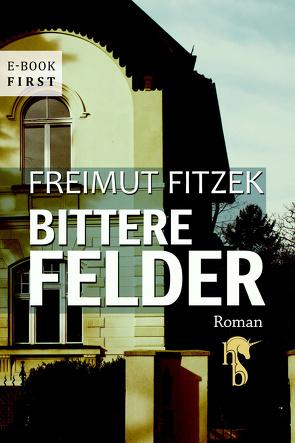 Bittere Felder von Fitzek,  Freimut