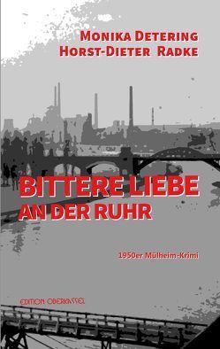 Bittere Liebe an der Ruhr von Detering,  Monika, Radke,  Horst-Dieter