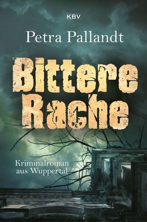 Bittere Rache von Pallandt,  Petra