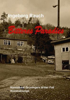 Bitteres Paradies von Rauch,  Ingeborg