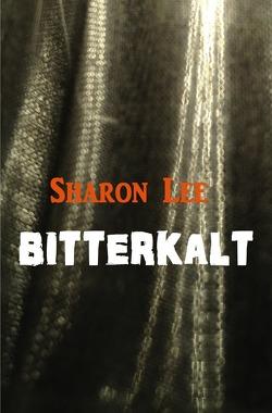 Bitterkalt von Lee,  Sharon