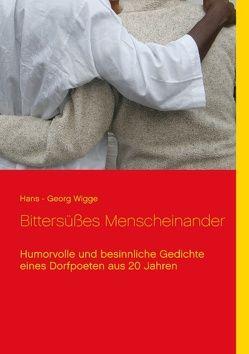 Bittersüßes Menscheinander von Wigge,  Hans - Georg