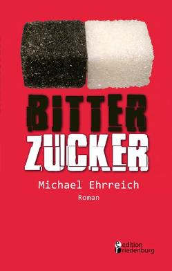 Bitterzucker – Louis und die neue Niere (Roman) von Ehrreich,  Michael, Pfeiffer,  Andreas F