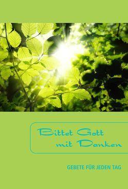 Bittet Gott mit Danken von Herrmann,  Gottfried, Stöhr,  Werner