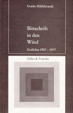 Bittschrift in den Wind von Hildebrandt,  Guido, Hildebrandt,  Hannelore, Hildebrandt,  Volker, Mosblech,  Berendt
