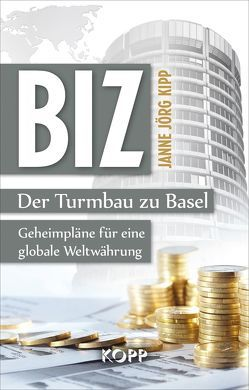 BIZ: Der Turmbau zu Basel von Kipp,  Janne Jörg