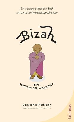 Bizah – Ein Schüler der Wahrheit von Kellough,  Constance, Kellough,  Mary