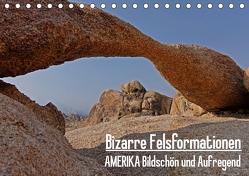 Bizarre Felsformationen. AMERIKA Bildschön und Aufregend. Eine Reise durch faszinierende Landschaften der USA (Tischkalender 2020 DIN A5 quer) von Pitzer,  Markus