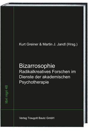 Bizarrosophie von Greiner,  Kurt, Jandl,  Martin J.