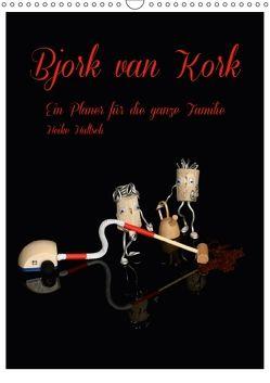 Bjork van Kork / Familienplaner (Wandkalender 2018 DIN A3 hoch) von Hultsch,  Heike