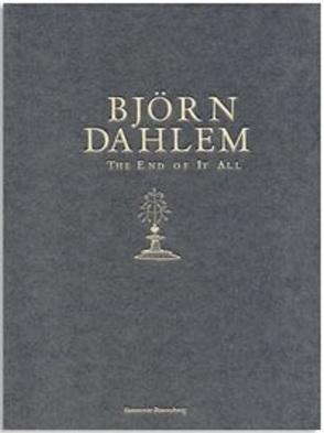 Björn Dahlem. The End of It All von Kunstverein Braunschweig, Wagner,  Hilke