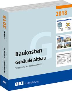 BKI Baukosten Gebäude Altbau 2018 von BKI - Baukosteninformationszentrum Deutscher Architektenkammern