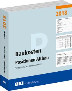 BKI Baukosten Positionen Altbau 2018 von BKI - Baukosteninformationszentrum Deutscher Architektenkammern