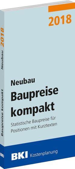 BKI Baupreise kompakt 2018 – Neubau von BKI - Baukosteninformationszentrum Deutscher Architektenkammern