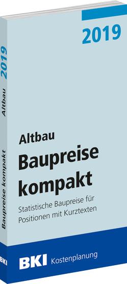 BKI Baupreise kompakt 2019 – Altbau von BKI - Baukosteninformationszentrum Deutscher Architektenkammern