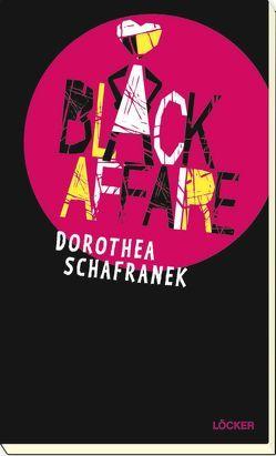 Black Affaire von Schafranek,  Dorothea
