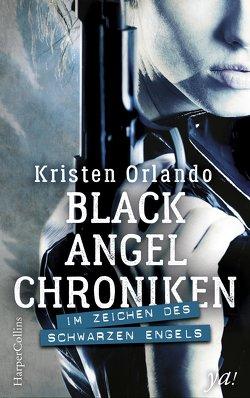 Black-Angel-Chroniken – Im Zeichen des schwarzen Engels von Orlando,  Kristen, Schmitt,  Gisela