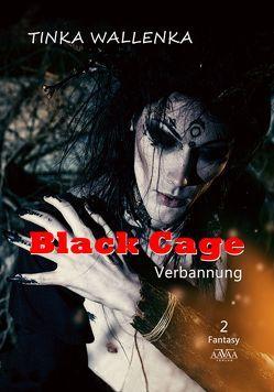 Black Cage – Band 2 von Wallenka,  Tinka