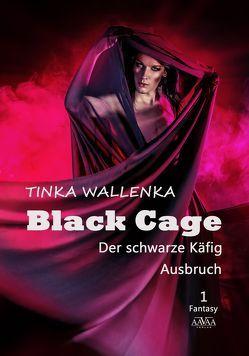 Black Cage – Der schwarze Käfig (Großdruck) von Wallenka,  Tinka
