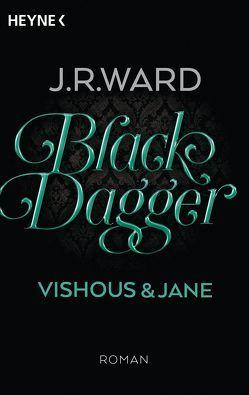 Black Dagger – Vishous & Jane von Finke,  Astrid, Ward,  J. R.