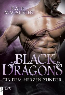 Black Dragons – Gib dem Herzen Zunder von MacAlister,  Katie