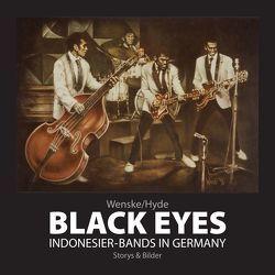 Black Eyes. Indonesier-Bands in Germany von Wenske,  Helmut