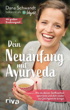 Dein Neuanfang mit Ayurveda von Schwandt,  Dana